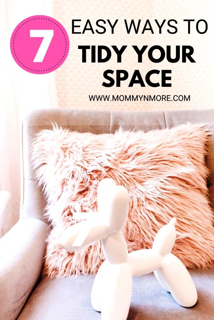Want to Get Rid of Clutter? Here are easy ways to tidy your space FAST!